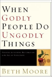 when-godly-people-do-ungodly-things-by-beth-moore-202x300