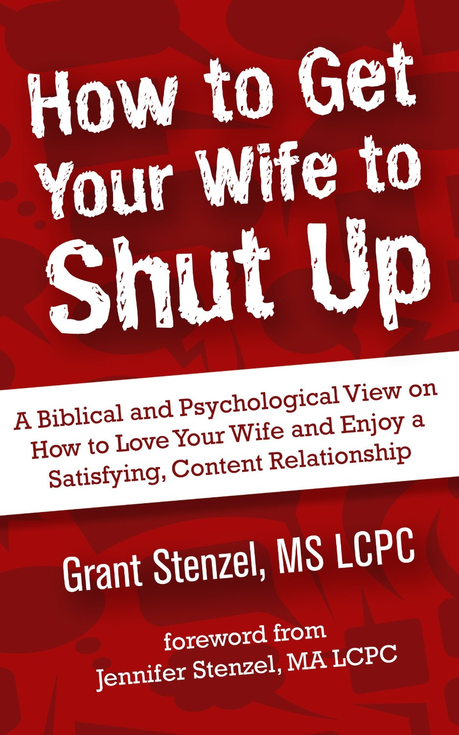 How To Get Your Wife To Shut Up