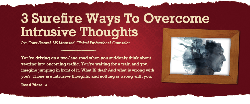 3 Surefire ways to Overcome Intrusive Thoughts